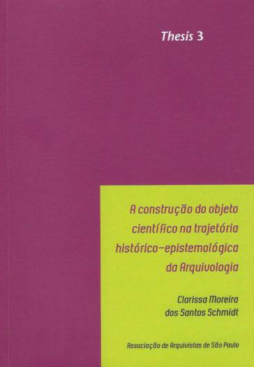 serie-thesis-3-a-construcao-do-objeto-cientifico-na-trajetoria-historico-epistemologica-da-arquivologia